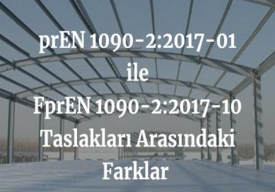 prEN 1090-2:2017-01 ile FprEN 1090-2:2017-10 Taslakları Arasındaki Farklar ve Düzeltilmiş Bölümler